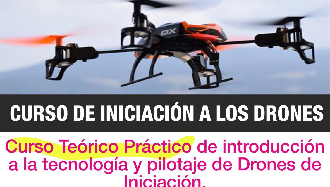 Curso de Iniciación a los DRONES / RPAS /UAS